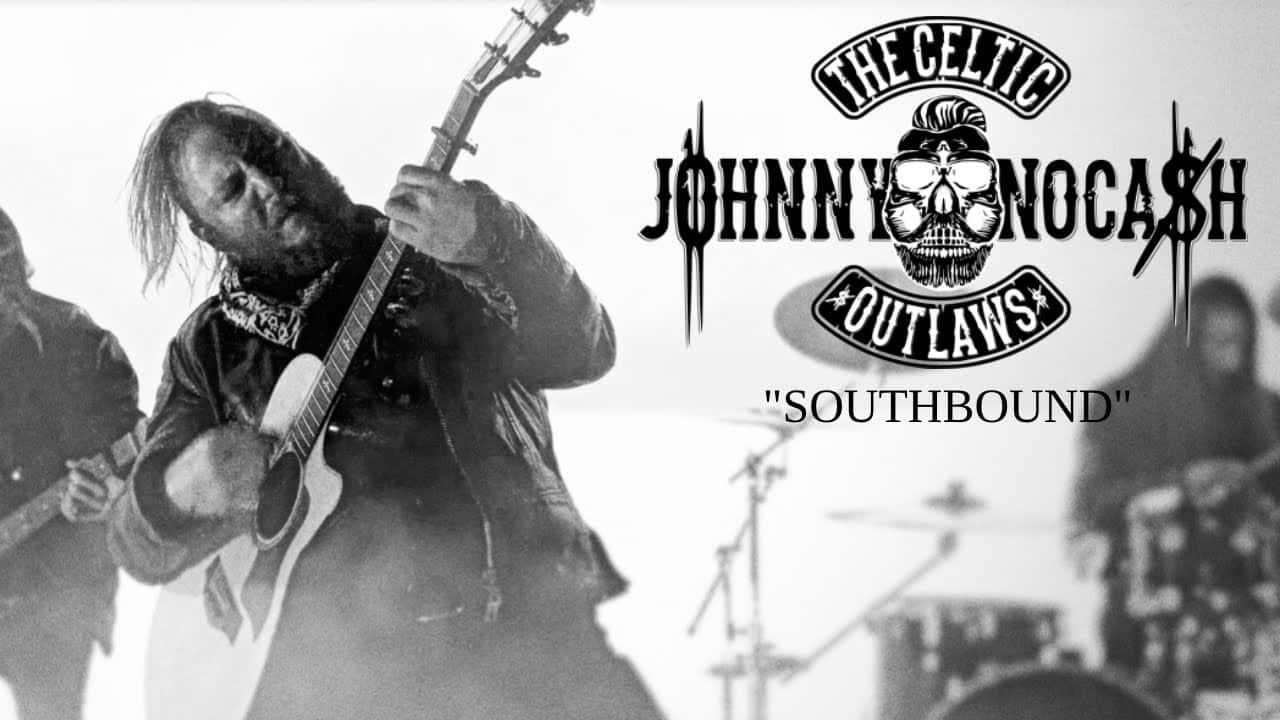 Johnny Nocash and The Celtic Outlaws – Southbound (OFFICIAL)